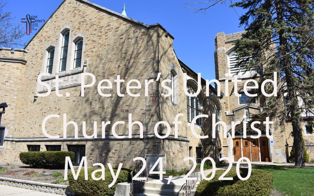 St. Peter's UCC – Elmhurst, IL – Web Worship – May 24, 2020