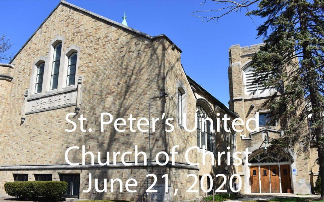 St. Peter's UCC – Elmhurst, IL – Web Worship – June 21, 2020