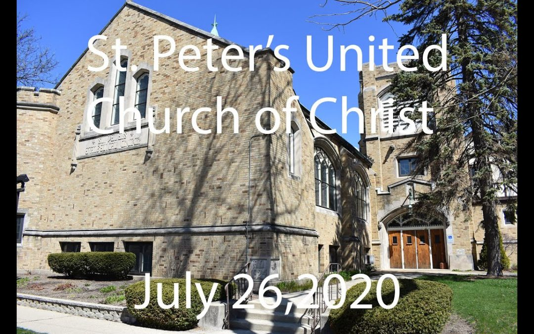 St. Peter's UCC – Elmhurst, IL – Web Worship – Sunday, July 26, 2020