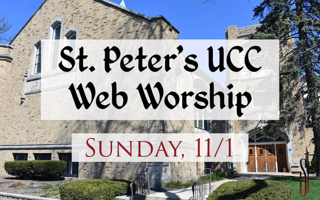 St. Peter's UCC – Elmhurst, IL – Web Worship – November 1, 2020