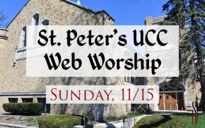 St. Peter's UCC – Elmhurst, IL – Web Worship – November 15, 2020
