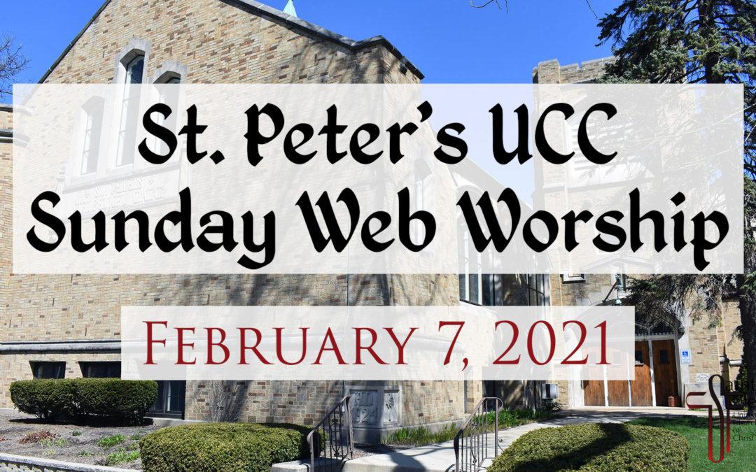 St. Peter's UCC – Elmhurst, IL – Web Worship – February 7, 2021