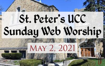 St. Peter's UCC – Elmhurst, IL – Web Worship – May 2, 2021