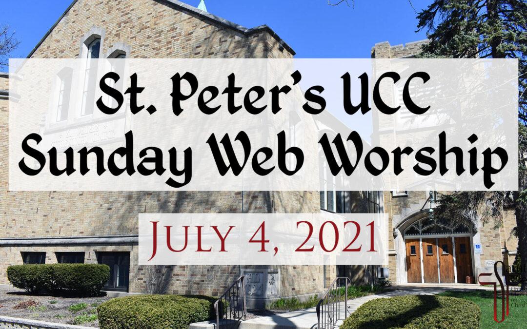 St. Peter's UCC – Elmhurst, IL – Web Worship – July 4, 2021