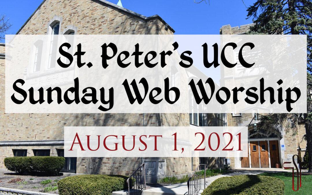 St. Peter's UCC – Elmhurst, IL – Web Worship – August 1, 2021