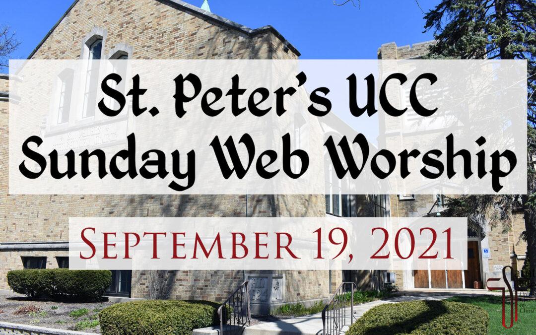 St. Peter's UCC – Elmhurst, IL – Web Worship – September 19, 2021