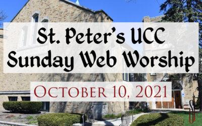 St. Peter's UCC – Elmhurst, IL – Web Worship – October 10, 2021