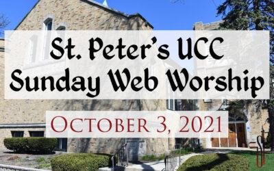 St. Peter's UCC – Elmhurst, IL – Web Worship – October 3, 2021